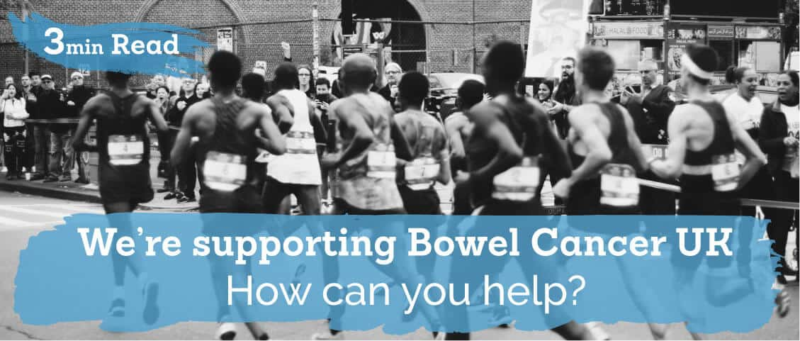 Supporting Bowel Cancer UK – How can you help?