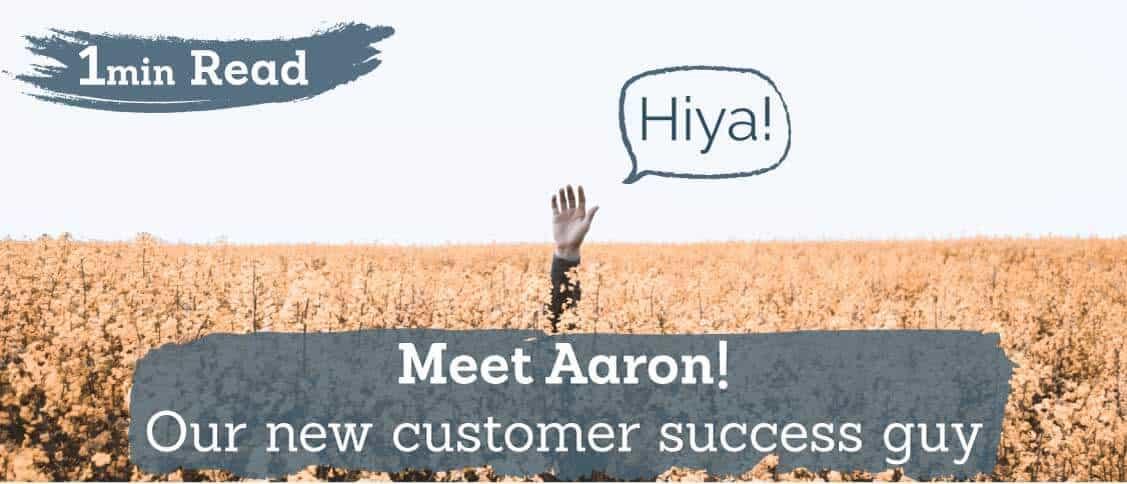 Meet Aaron, our new customer success team member!
