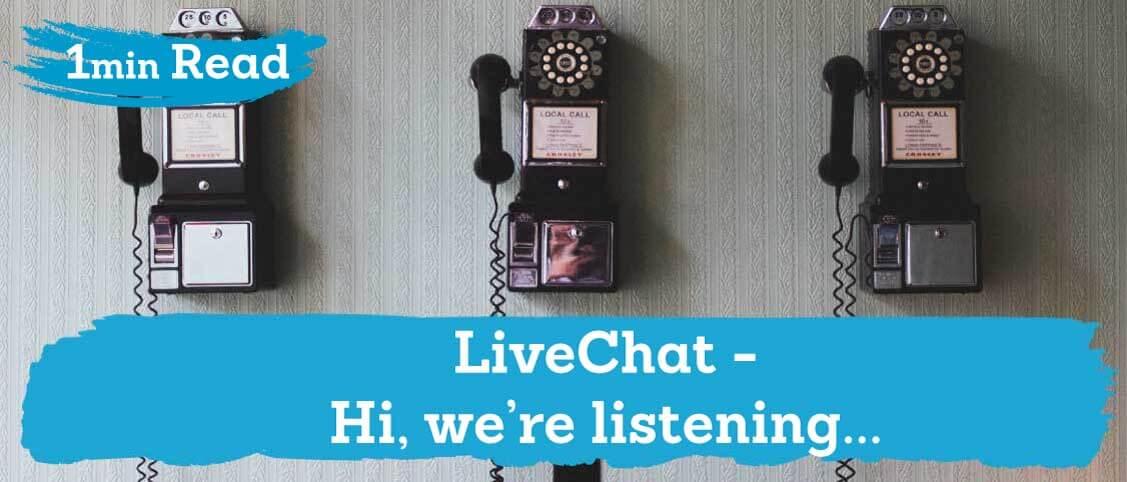 LiveChat – Hi, we're listening…