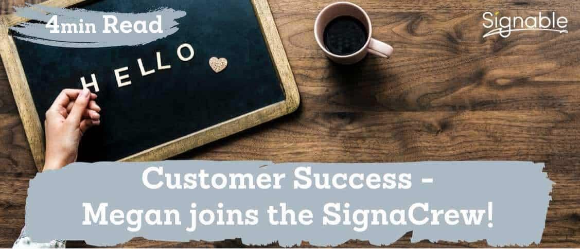 Customer Success - Megan joins the SignaCrew!