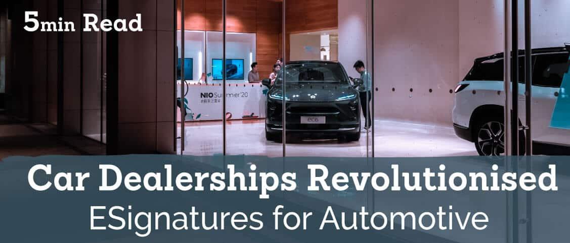 6 Ways eSignatures Are Revolutionising Car Dealerships