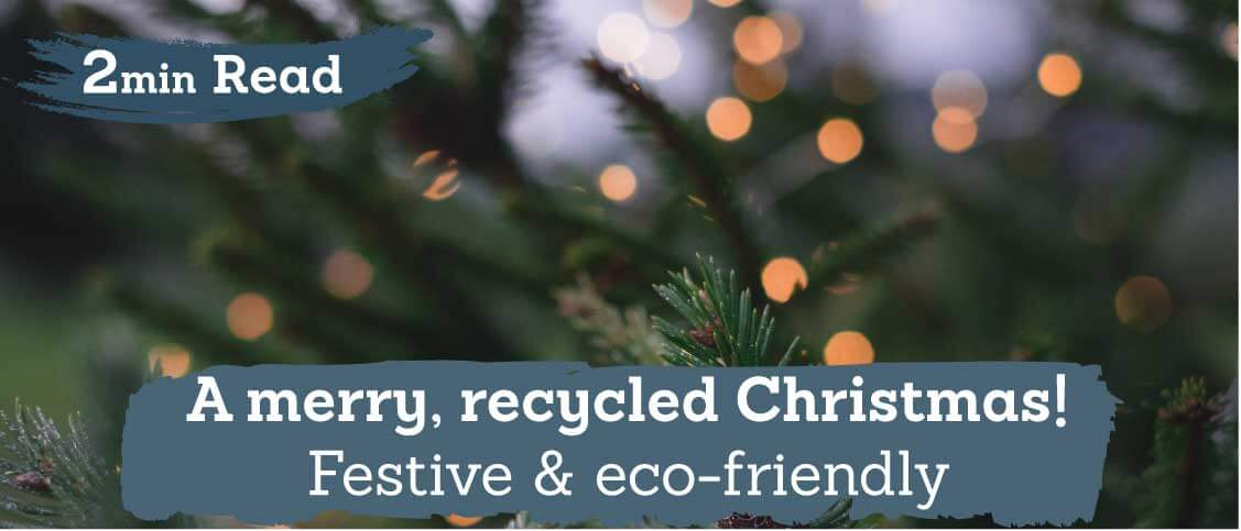 Have a merry, recycled Christmas!