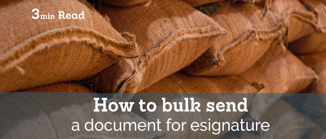 How to bulk send a document for eSignature