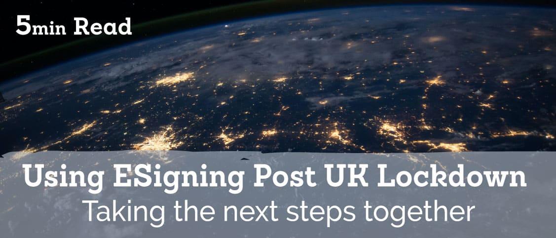 Using Electronic Signatures Post UK Lockdown